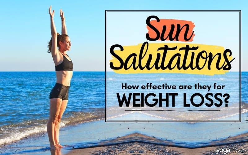 Is Sun Salutations a Right Choice for Weight Loss